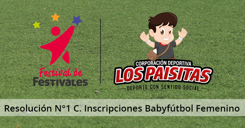 Resolución N°1 Comisión de Inscripciones Babyfútbol Femenino 2018