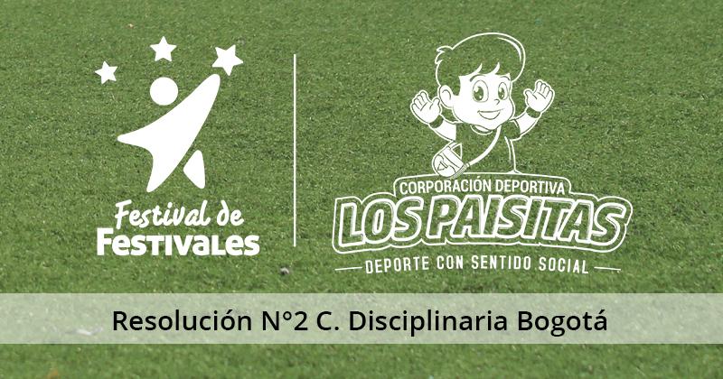 Resolución Nº2 de la Comisión Disciplinaria Babyfútbol Zonal Bogotá