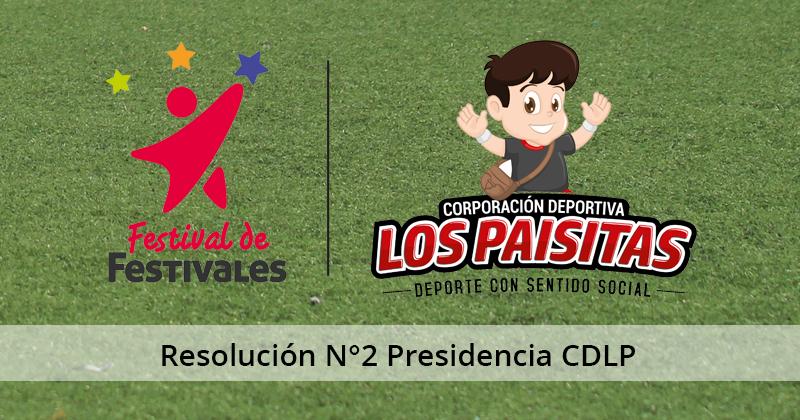 Resolución Nº2 de la Presidencia de la Corporación Deportiva Los Paisitas